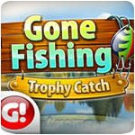 Gone Fishing: Trophy Catch